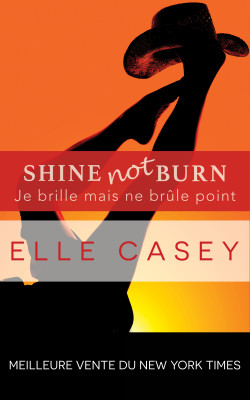 Je brille mais ne brûle point : Shine Not Burn (édition française)