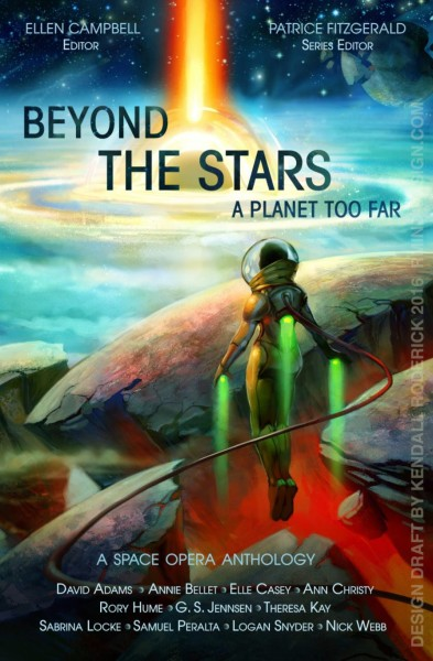 Beyond the Stars: A Planet Too Far. A Space Opera Anthology