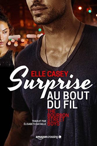 Surprise au bout du fil (The Bourbon Street Boys t.1)