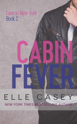 Cabin Fever (Love in New York Book 2)