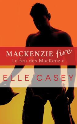Le feu des MacKenzie : MacKenzie Fire (édition française)