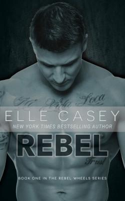 Rebel (Rebel Wheels Book 1)