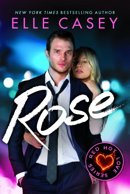 Red Hot Love, Book 3 : Rose
